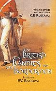 The British, the Bandits and the Bordermen: From the Diaries and Articles of K.F. Rustamji