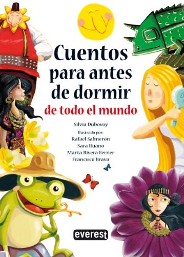 Cuentos Para Antes De Dormir De Todo El Mundo/ Bedtime Stories From All Around the World (Spanish Edition) - Silvia Dubovoy