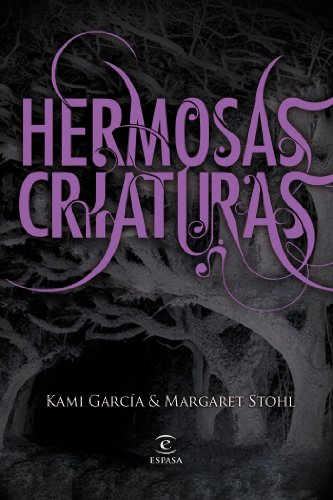 Hermosas criaturas / Beautiful Creatures (Spanish Edition) - Kami Garcia; Margaret Stohl