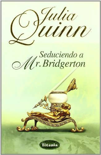 Seduciendo a Mr. Bridgerton  (Spanish Edition) - Julia Quinn