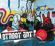 Street Art: Graffiti, Stencils, Stickers & Logos