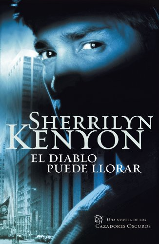 El diablo puede llorar / Devil May Cry (Los Cazadores Oscuros / Dark-Hunters) (Spanish Edition) - Sherrilyn Kenyon