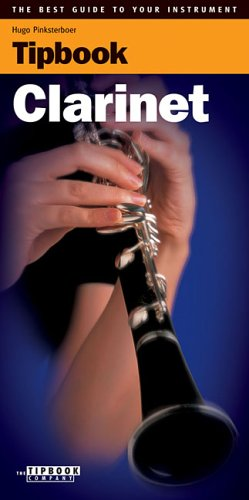 Tipbook Clarinet: The Best Guide to Your Instrument - Hugo Pinksterboer