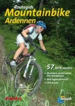 Routegids Mountainbike Ardennen / druk 1: 57 mtb-routes in de Ardennen en Voerstreek