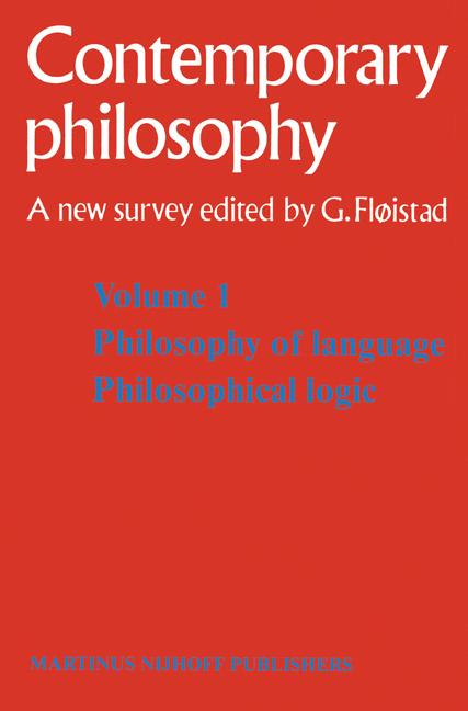 Contemporary Philosophy. A new survey. Volume 1. Philosophy of language. Philosophical Logic. A New Survey. - Floistad, G. (Ed.)