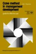 Case Method in Management Development. Guide for Effective Use (Management Development Series No. 17)