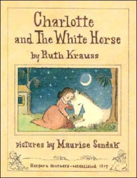 Charlotte and the White Horse - Ruth Krauss