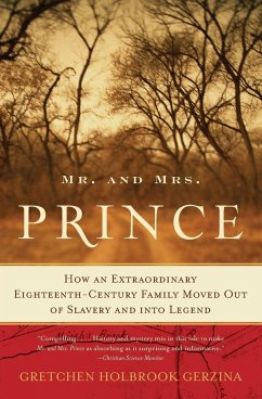 Mr. and Mrs. Prince: How an Extraordinary Eighteenth-Century Family Moved Out of Slavery and Into Legend - Gerzina, Gretchen Holbrook