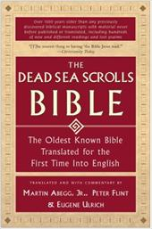 The Dead Sea Scrolls Bible: The Oldest Known Bible Translated for the First Time Into English - Abegg, Martin G., Jr. / Flint, Peter / Ulrich, Eugene