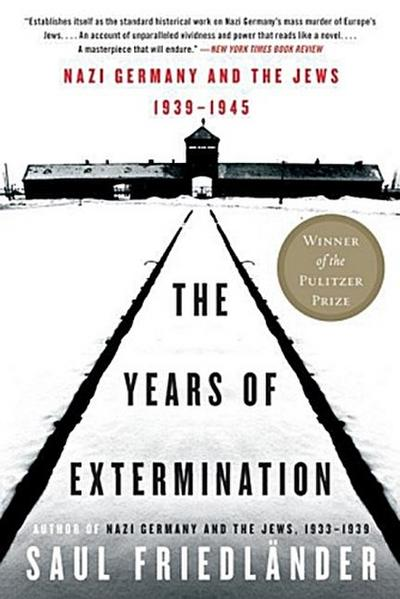 The Years of Extermination - Saul Friedländer