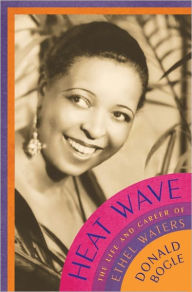 Heat Wave: The Life and Career of Ethel Waters - Donald Bogle