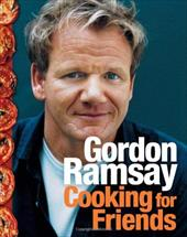 Cooking for Friends - Ramsay, Gordon / Quah, Emily / Isager, Ditte