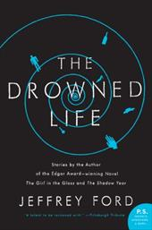 The Drowned Life - Ford, Jeffrey