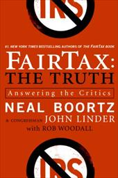 Fairtax: The Truth: Answering the Critics - Boortz, Neal / Linder, John / Woodall, Rob