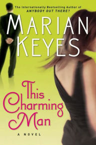 This Charming Man: A Novel - Marian Keyes