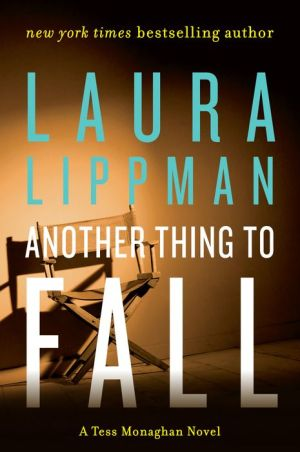 Another Thing to Fall (Tess Monaghan Series #10) - Laura Lippman