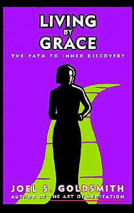 Living by Grace: The Path to Inner Discovery - Joel S. Goldsmith
