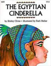 The Egyptian Cinderella - Climo, Shirley / Heller, Ruth