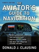 Aviator's Guide to Navigation - Donald J. Clausing