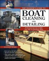 The Insider's Guide to Boat Cleaning and Detailing: Professional Secrets to Make Your Sailboat or Powerboat Shine
