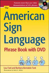 The American Sign Language Phrase Book [With DVD] - Fant, Lou / Fant, Barbara Bernstein / Miller, Betty G.
