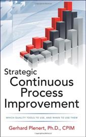 Strategic Continuous Process Improvement - Plenert, Gerhard