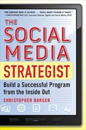 The Social Media Strategist: Build a Successful Program from the Inside Out - Barger, Christopher