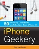 IPhone Geekery: 50 Insanely Cool Hacks and Mods for Your IPhone 4S - Guy Hart-Davis