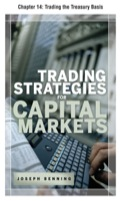 Trading Stategies for Capital Markets, Chapter 14 - Trading the Treasury Basis - Joseph Benning