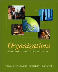 Organizations: Behavior, Structure, Processes - James L. Gibson