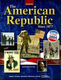 The American Republic Since 1877 - Appleby, Joyce McPherson, James M. Ritchie, Donald A.