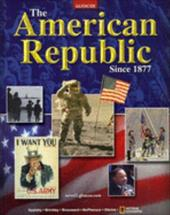 The American Republic Since 1877 - Appleby, Joyce / Brinkley, Alan / Broussard, Albert S.