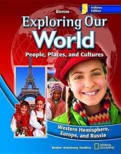 Indiana Exploring Our World: People, Places, and Cultures: Western Hemisphere, Europe, and Russia - Boehm, Richard G. Hunkins, Francis P. Armstrong, David G.