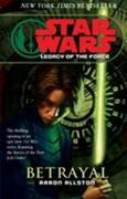 Allston, Aaron: Star Wars: Legacy of the Force I - Betrayal