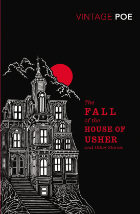 Vintage Classics: The Fall of the House of Usher and Other Stories