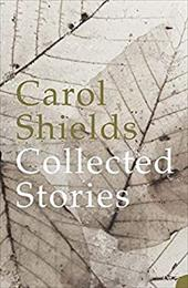 The Collected Stories - Shields, Carol