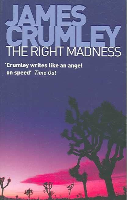 The Right Madness - James Crumley