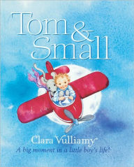 Tom and Small: A Big Moment in a Little Boy's Life! - Clara Vulliamy