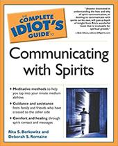 The Complete Idiot's Guide to Communicating with Spirits - Berkowitz, Rita / Romaine, Deborah S. / Olson, Bob