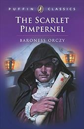 The Scarlet Pimpernel - Crczy, Baroness / Orczy, Baroness / Orczy, Baroness