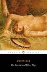 The Bacchae and Other Plays - Euripides, John Davie, Richard Rutherford