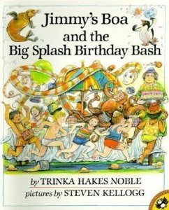 Jimmy's Boa and the Big Splash Birthday Bash - Noble, Trinka Hakes Kellogg, Steven