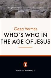 Who's Who in the Age of Jesus - Vermes, Geza