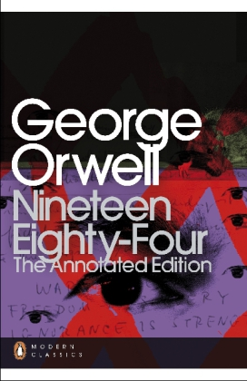 Penguin Modern Classics: Nineteen Eighty-Four - The Annotated Edition