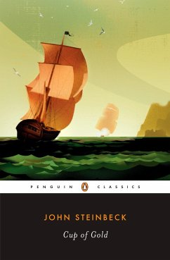 Cup of Gold: A Life of Sir Henry Morgan, Buccaneer, with Occasional Reference to History - Steinbeck, John