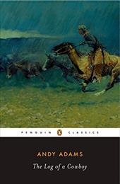 The Log of a Cowboy - Adams, Andy / Etulain, Richard W.