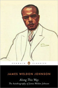 Along This Way: The Autobiography of James Weldon Johnson - James Weldon Johnson