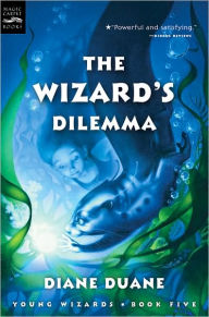 The Wizard's Dilemma (digest): The Fifth Book in the Young Wizards Series - Diane Duane