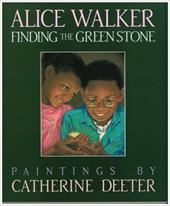 Finding the Green Stone - Walker, Alice / Walker, A. / Deeter, Catherine