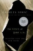 The Voice at 3:00 A.M.: Selected Late & New Poems